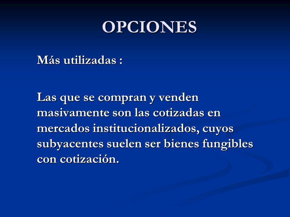OPCIONES Más utilizadas :