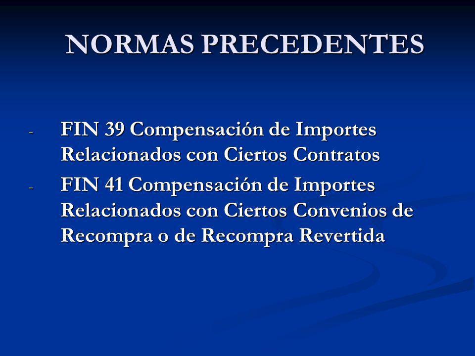 NORMAS PRECEDENTES FIN 39 Compensación de Importes Relacionados con Ciertos Contratos.