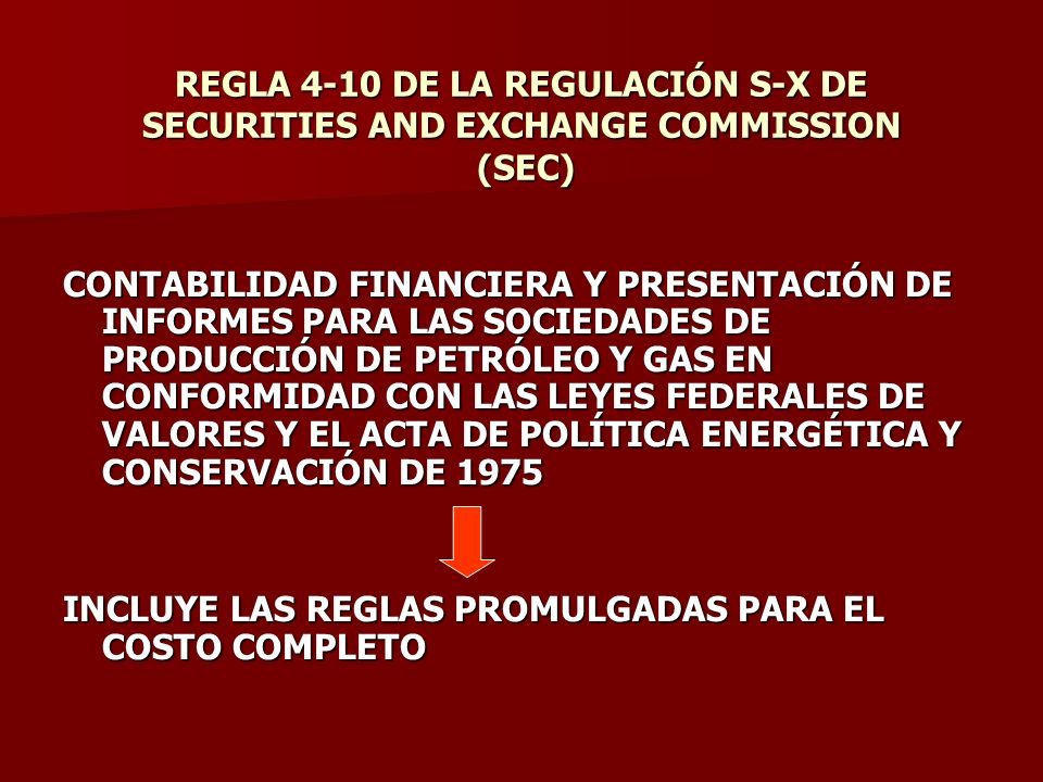 REGLA 4-10 DE LA REGULACIÓN S-X DE SECURITIES AND EXCHANGE COMMISSION (SEC)