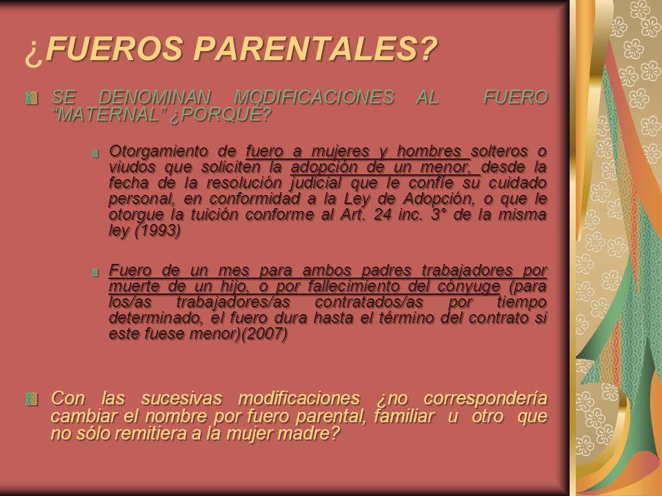 ¿FUEROS PARENTALES SE DENOMINAN MODIFICACIONES AL FUERO MATERNAL ¿PORQUÉ