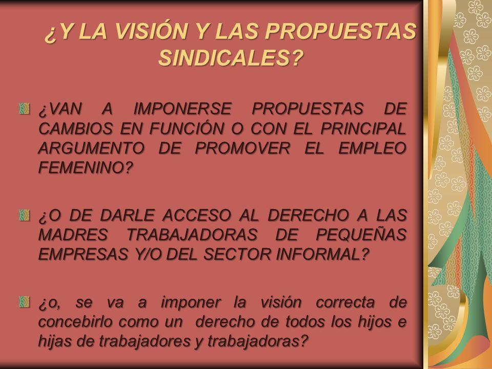 ¿Y LA VISIÓN Y LAS PROPUESTAS SINDICALES