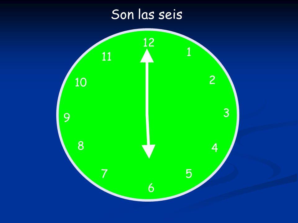 Son las seis 12 1 11 2 10 3 9 8 4 7 5 6