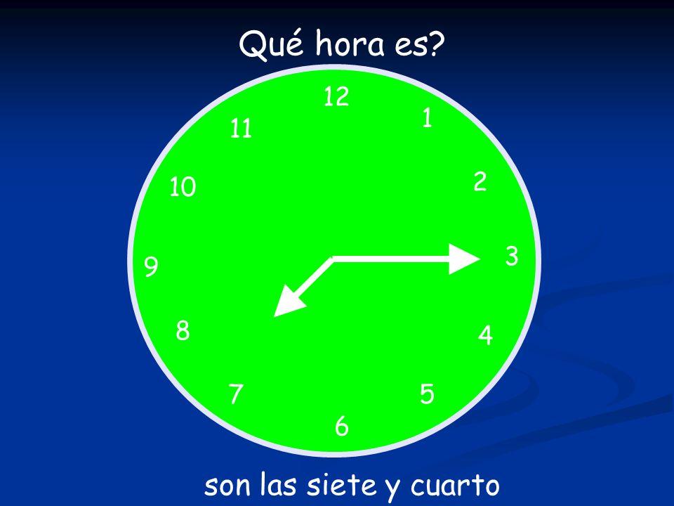Qué hora es 12 1 11 2 10 3 9 8 4 7 5 6 son las siete y cuarto