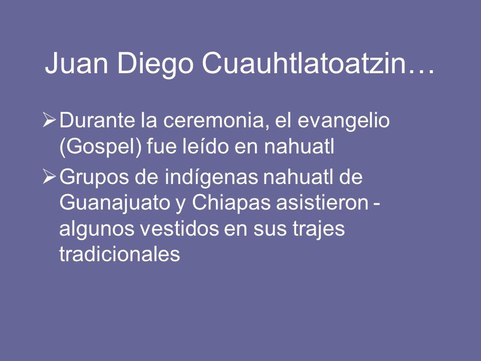 Juan Diego Cuauhtlatoatzin…