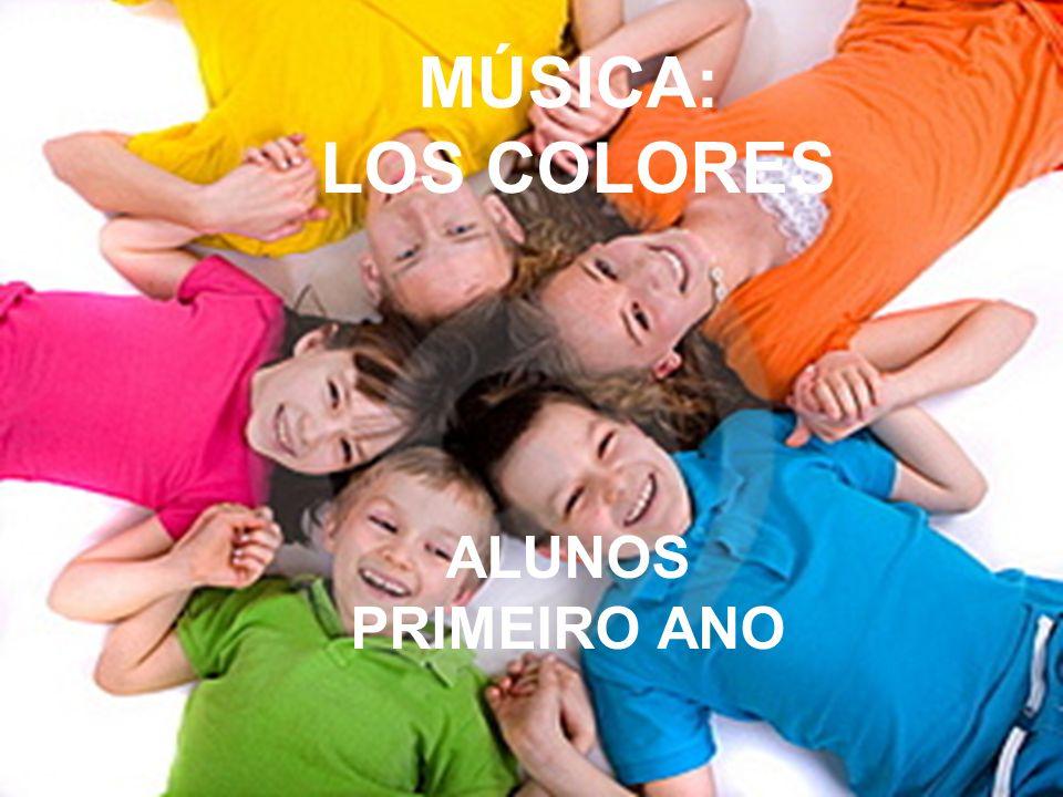 MÚSICA: LOS COLORES ALUNOS PRIMEIRO ANO