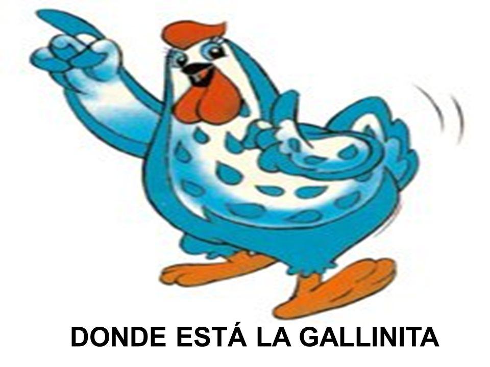 DONDE ESTÁ LA GALLINITA