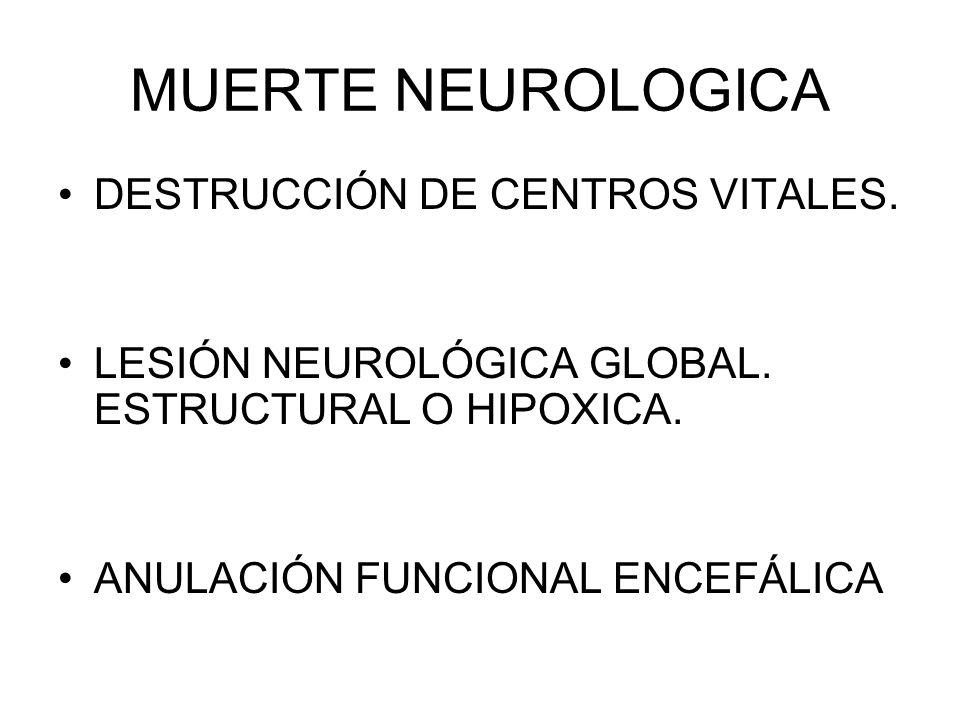 MUERTE NEUROLOGICA DESTRUCCIÓN DE CENTROS VITALES.