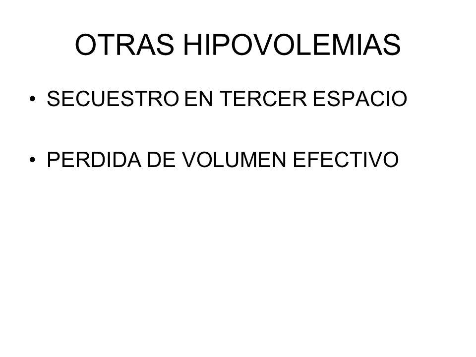 OTRAS HIPOVOLEMIAS SECUESTRO EN TERCER ESPACIO
