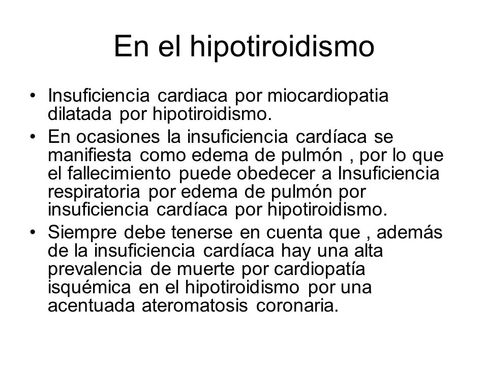 En el hipotiroidismoInsuficiencia cardiaca por miocardiopatia dilatada por hipotiroidismo.