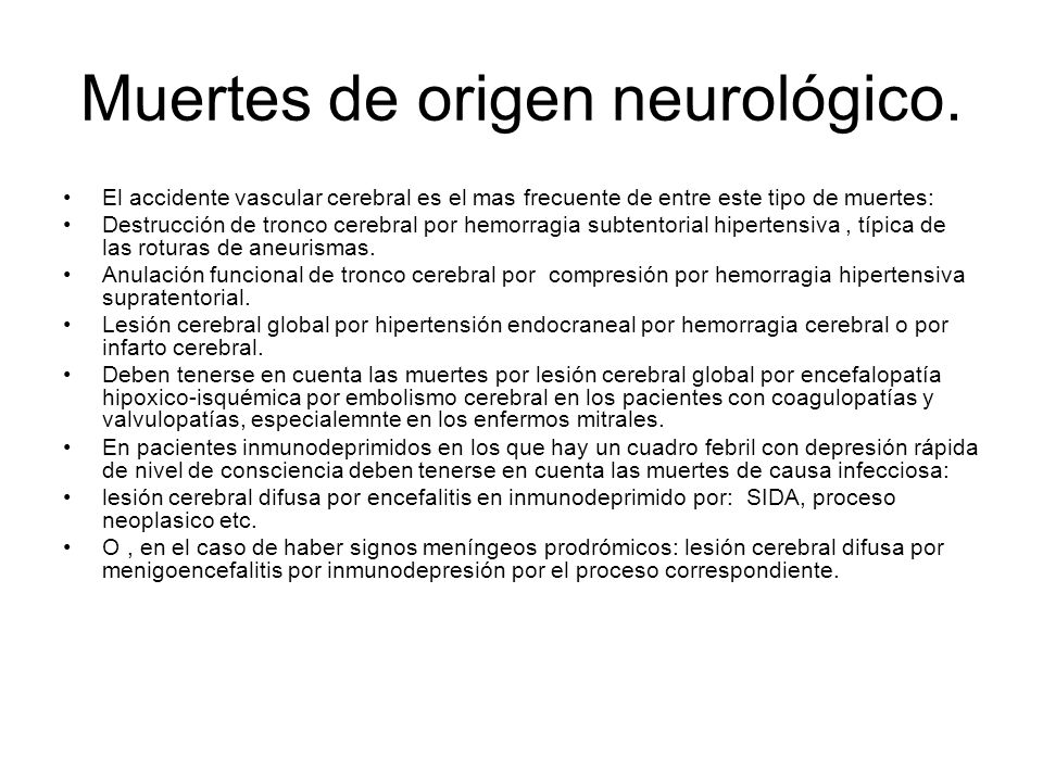 Muertes de origen neurológico.