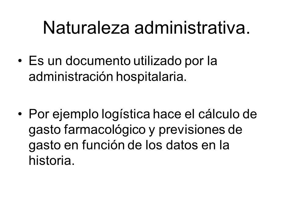 Naturaleza administrativa.