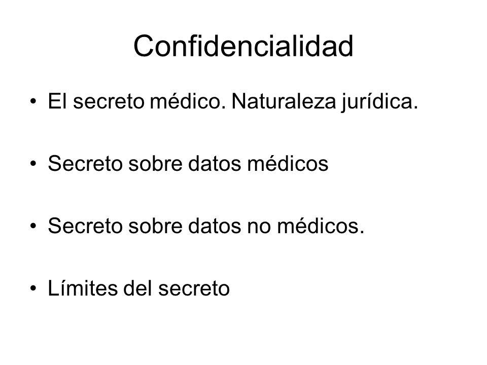 Confidencialidad El secreto médico. Naturaleza jurídica.