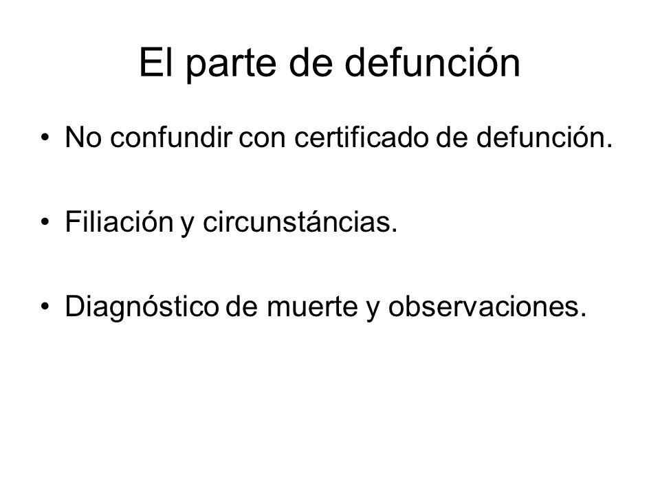 El parte de defunción No confundir con certificado de defunción.
