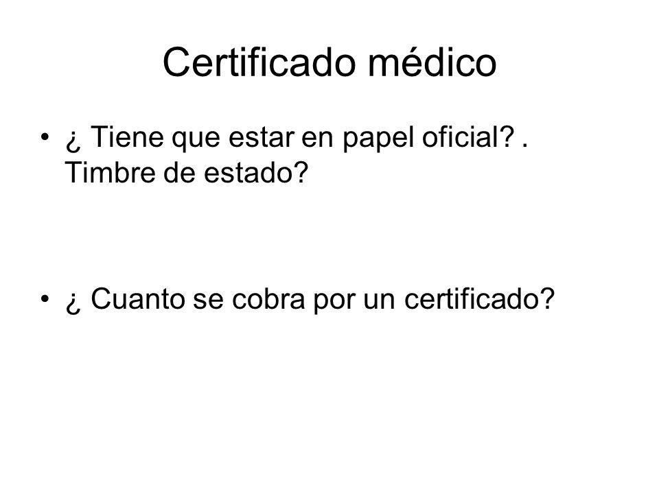 Certificado médico ¿ Tiene que estar en papel oficial.