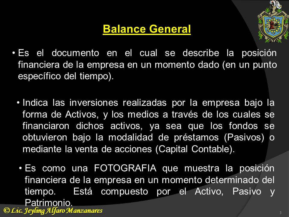 Balance GeneralEs el documento en el cual se describe la posición financiera de la empresa en un momento dado (en un punto específico del tiempo).