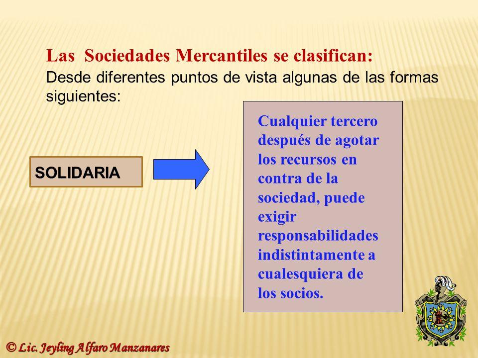 Las Sociedades Mercantiles se clasifican: