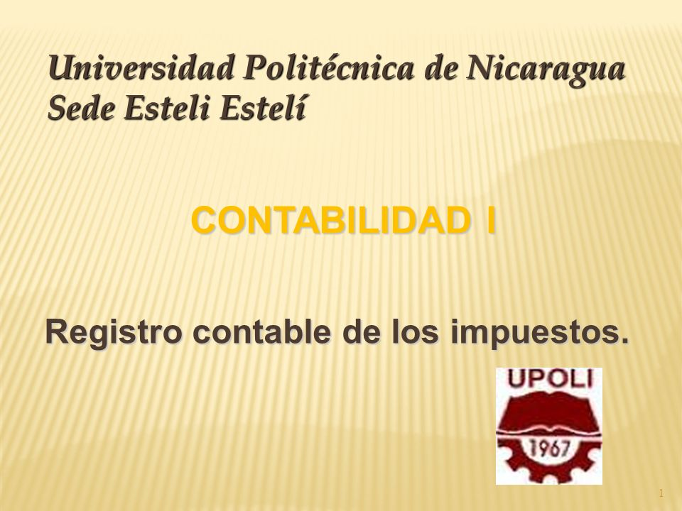 CONTABILIDAD I Universidad Politécnica de Nicaragua Sede Esteli Estelí