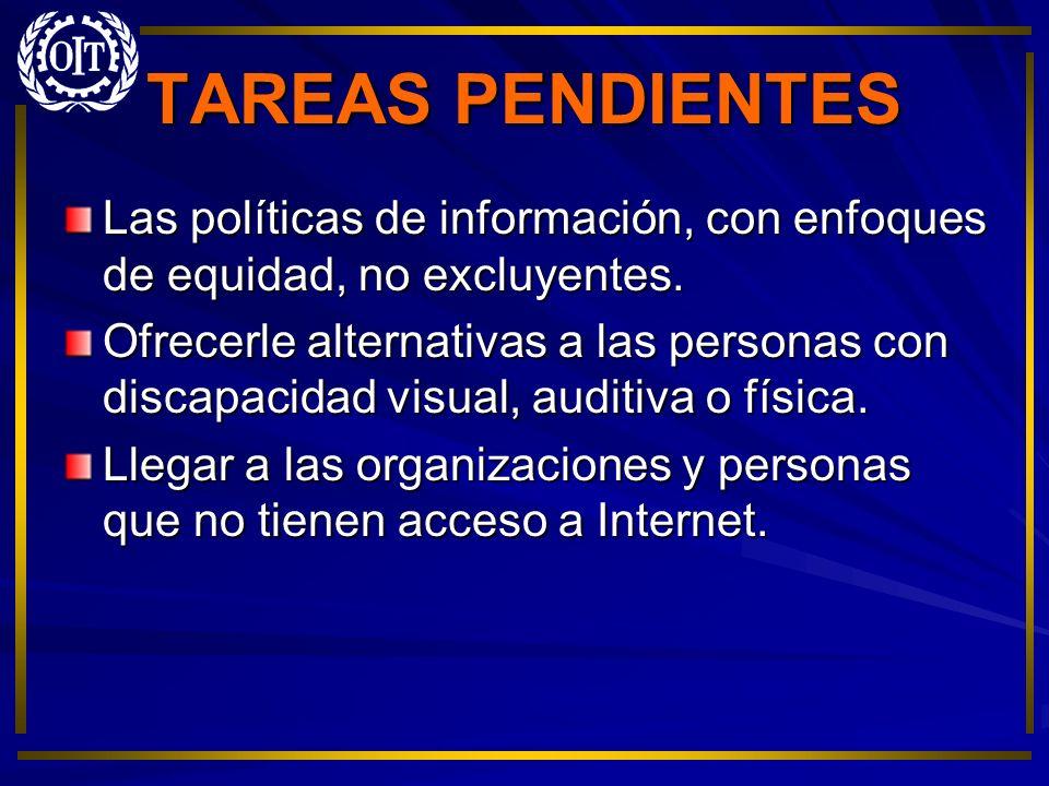 TAREAS PENDIENTES Las políticas de información, con enfoques de equidad, no excluyentes.