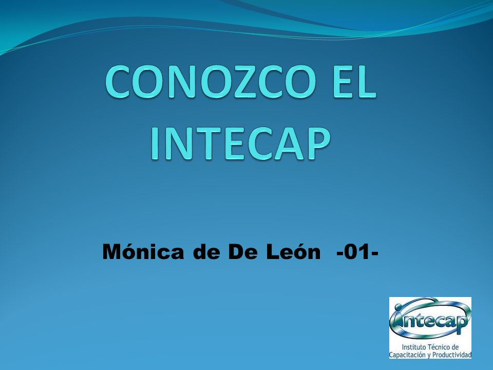 CONOZCO EL INTECAP Mónica de De León -01-