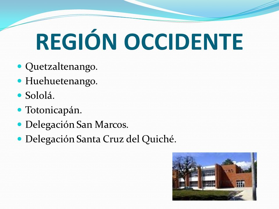 REGIÓN OCCIDENTE Quetzaltenango. Huehuetenango. Sololá. Totonicapán.