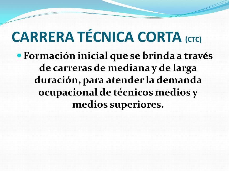CARRERA TÉCNICA CORTA (CTC)