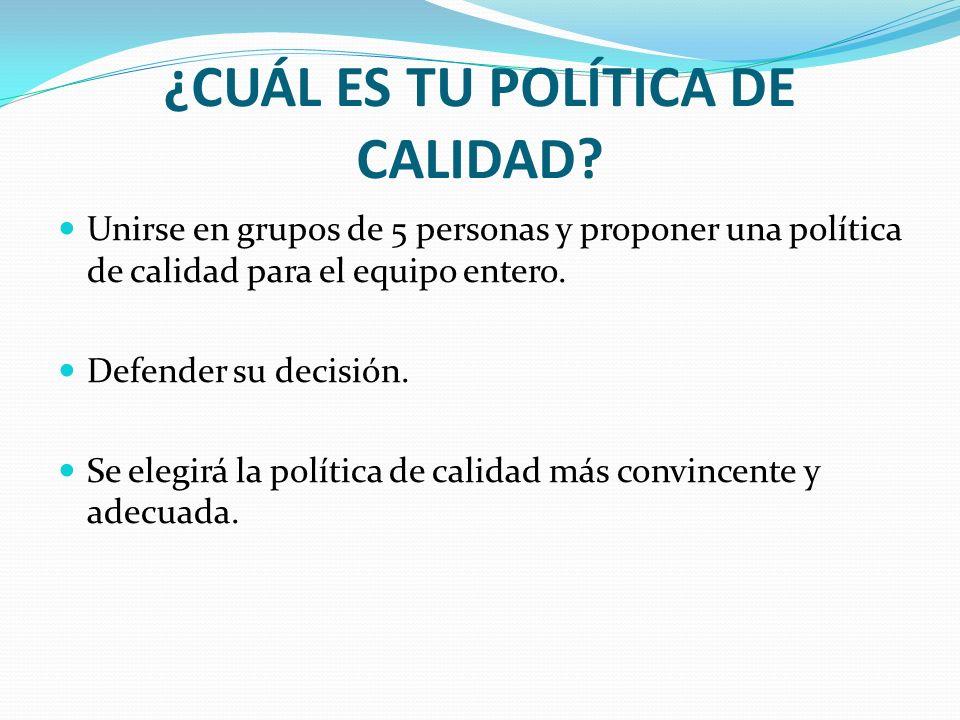 ¿CUÁL ES TU POLÍTICA DE CALIDAD
