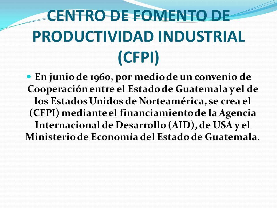 CENTRO DE FOMENTO DE PRODUCTIVIDAD INDUSTRIAL (CFPI)