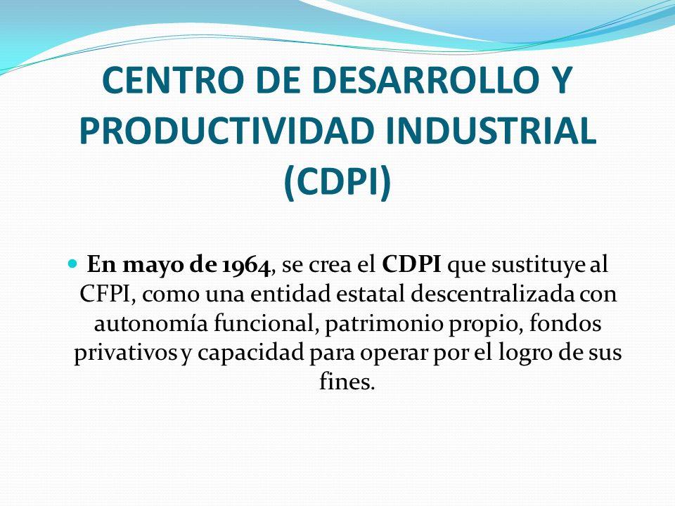 CENTRO DE DESARROLLO Y PRODUCTIVIDAD INDUSTRIAL (CDPI)