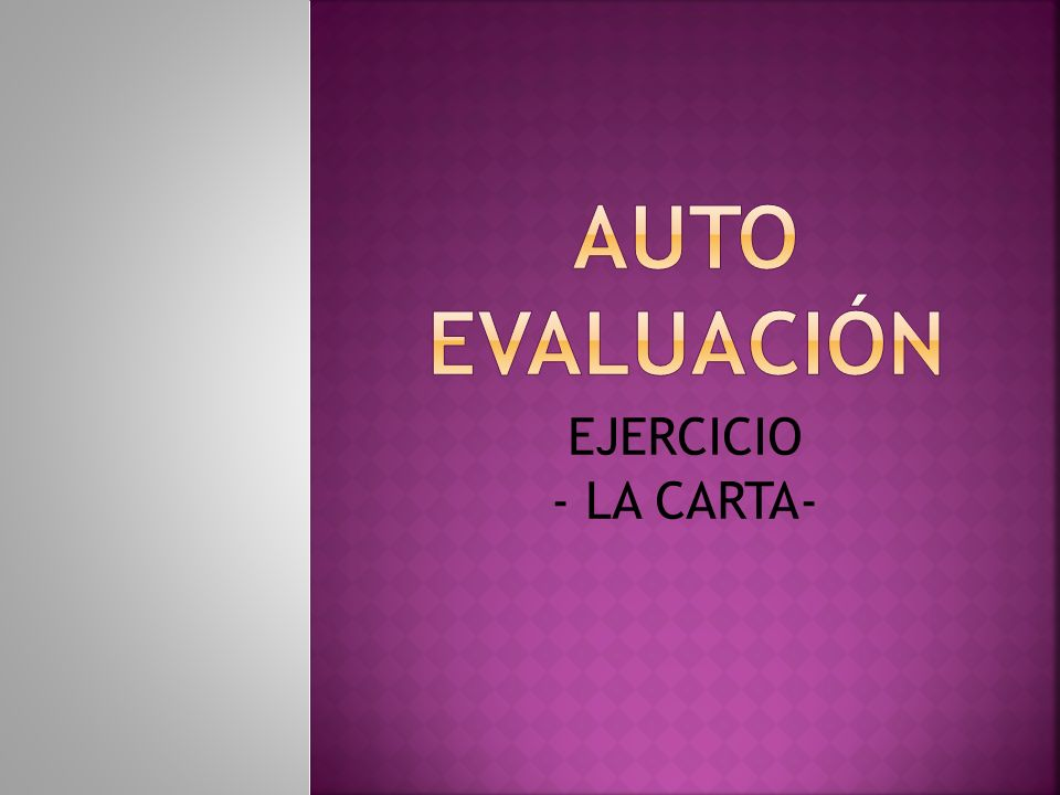 AUTO EVALUACIÓN EJERCICIO - LA CARTA-