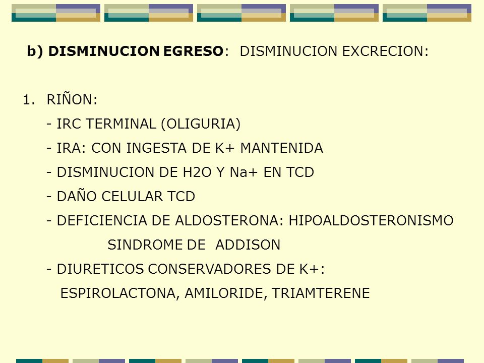 b) DISMINUCION EGRESO: DISMINUCION EXCRECION:
