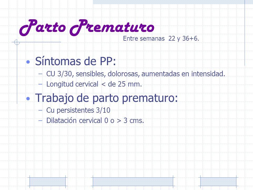 Parto Prematuro Síntomas de PP: Trabajo de parto prematuro: