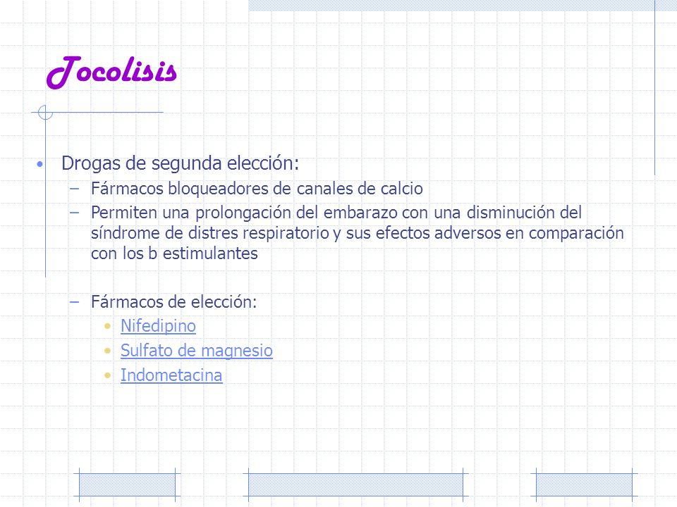 Tocolisis Drogas de segunda elección: