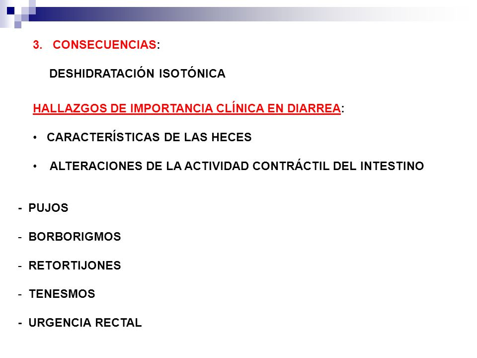3. CONSECUENCIAS: DESHIDRATACIÓN ISOTÓNICA. HALLAZGOS DE IMPORTANCIA CLÍNICA EN DIARREA: CARACTERÍSTICAS DE LAS HECES.