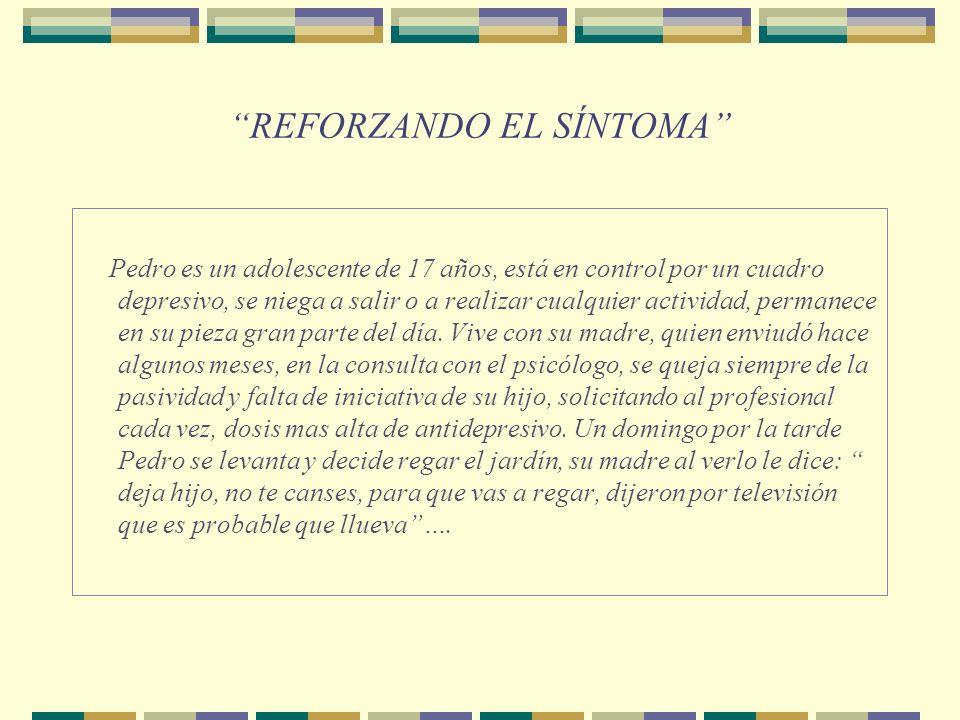 REFORZANDO EL SÍNTOMA