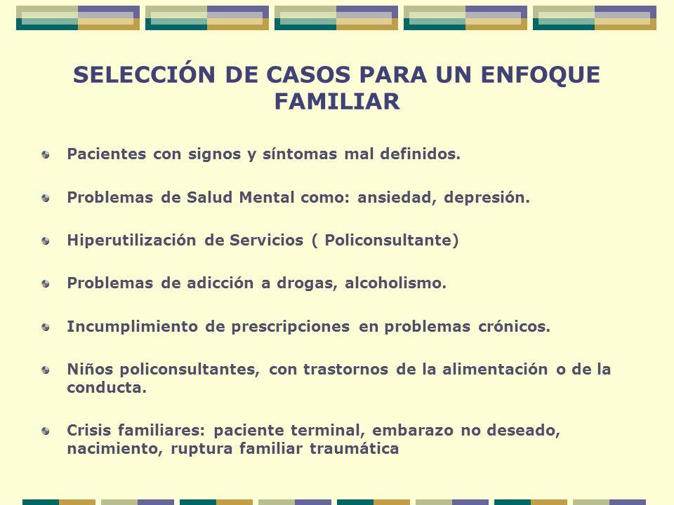 SELECCIÓN DE CASOS PARA UN ENFOQUE FAMILIAR