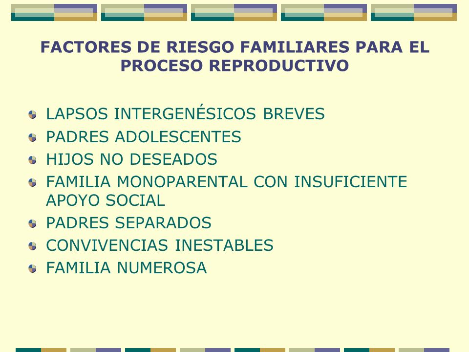 FACTORES DE RIESGO FAMILIARES PARA EL PROCESO REPRODUCTIVO