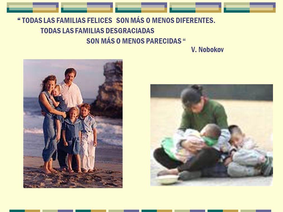 TODAS LAS FAMILIAS FELICES SON MÁS O MENOS DIFERENTES.
