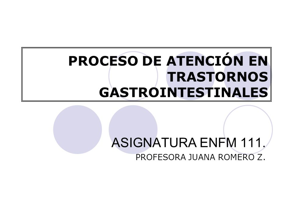 PROCESO DE ATENCIÓN EN TRASTORNOS GASTROINTESTINALES