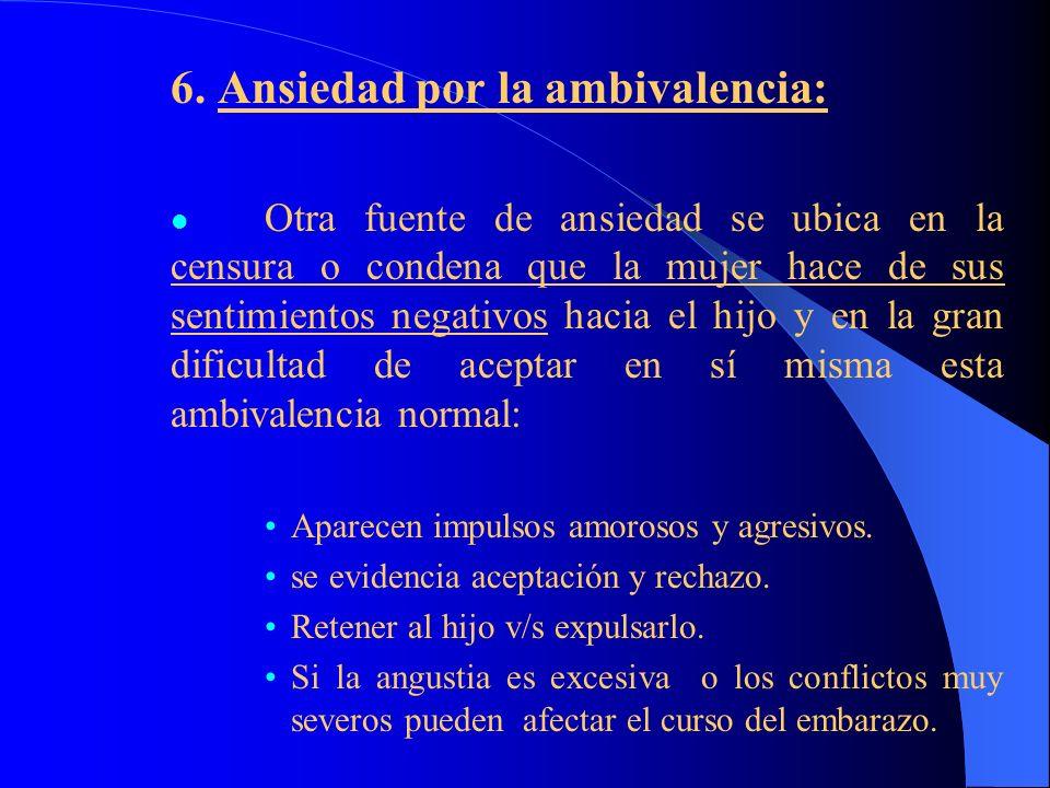6. Ansiedad por la ambivalencia: