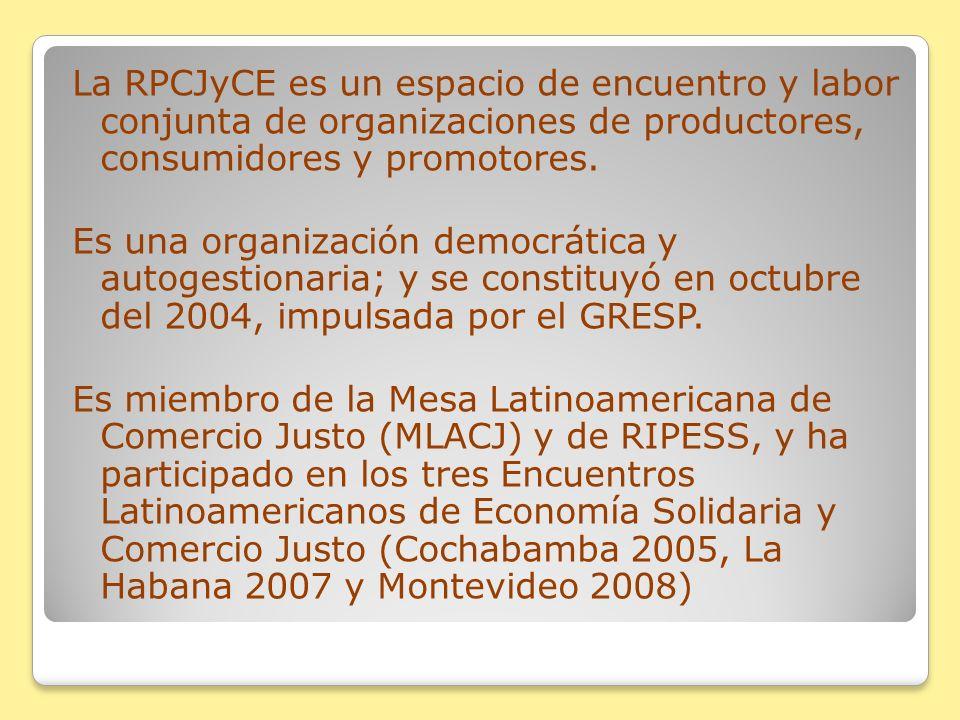 La RPCJyCE es un espacio de encuentro y labor conjunta de organizaciones de productores, consumidores y promotores.