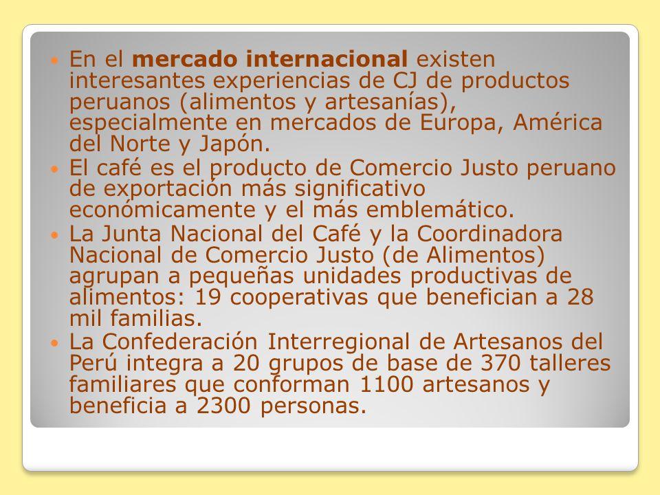 En el mercado internacional existen interesantes experiencias de CJ de productos peruanos (alimentos y artesanías), especialmente en mercados de Europa, América del Norte y Japón.