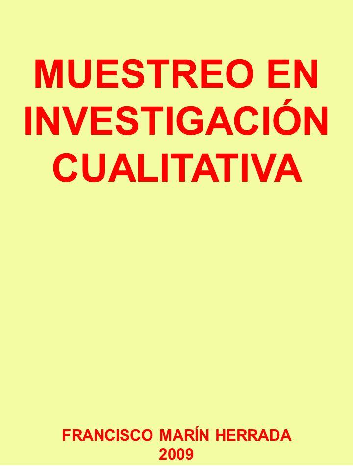 MUESTREO EN INVESTIGACIÓN CUALITATIVA FRANCISCO MARÍN HERRADA
