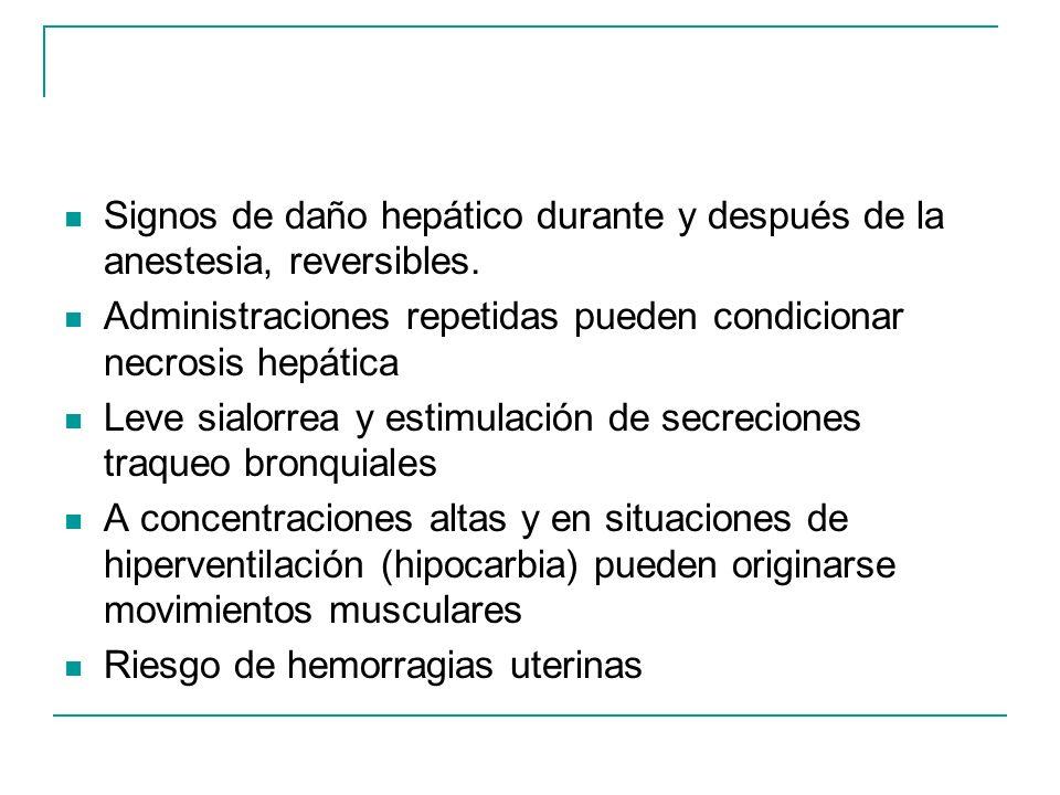Signos de daño hepático durante y después de la anestesia, reversibles.