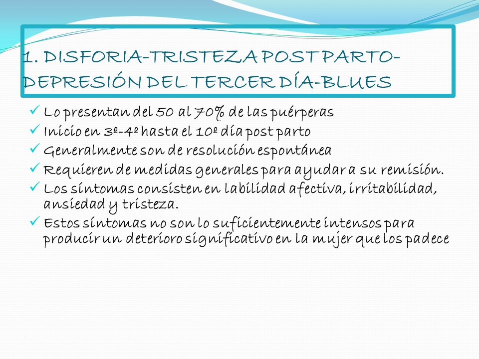 1. DISFORIA-TRISTEZA POST PARTO-DEPRESIÓN DEL TERCER DÍA-BLUES