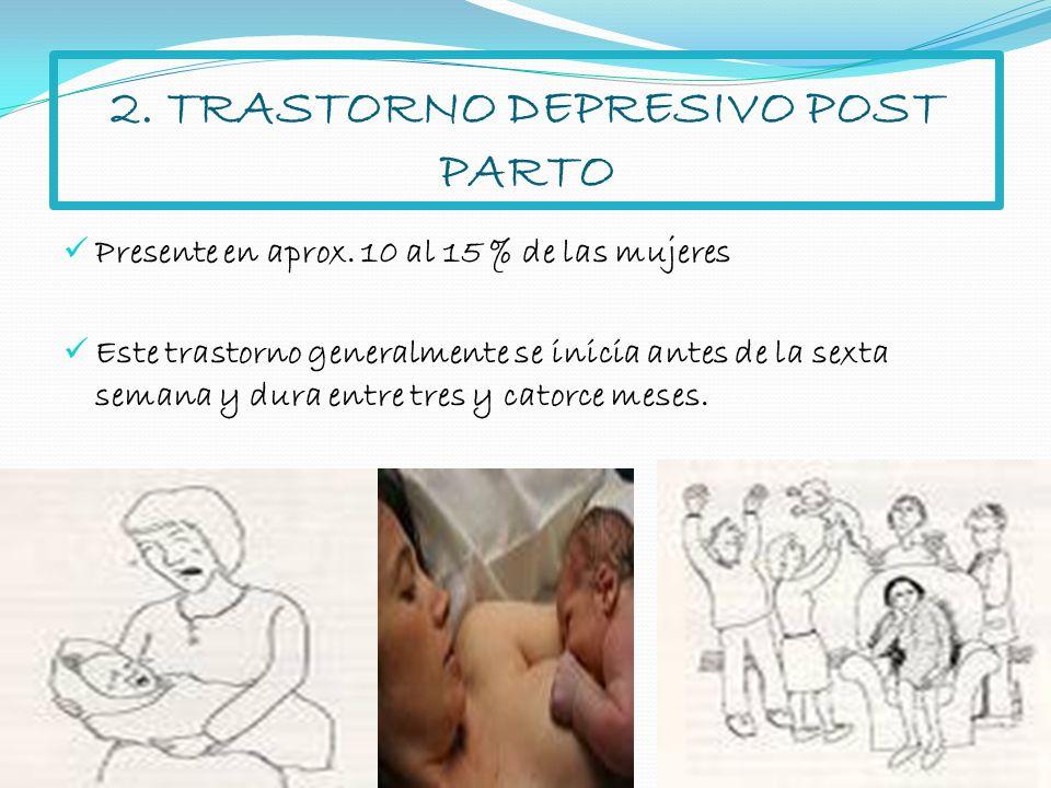 2. TRASTORNO DEPRESIVO POST PARTO