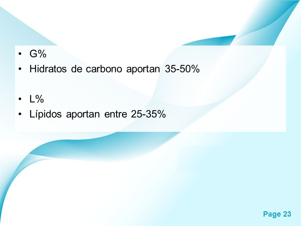 G% Hidratos de carbono aportan 35-50% L% Lípidos aportan entre 25-35%