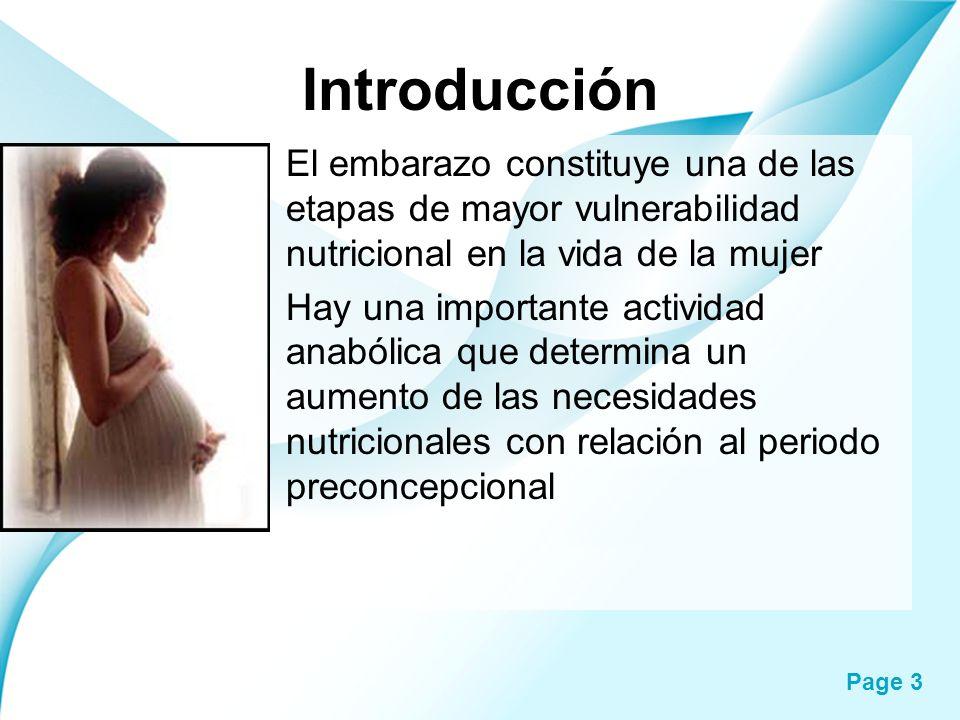 Introducción El embarazo constituye una de las etapas de mayor vulnerabilidad nutricional en la vida de la mujer.