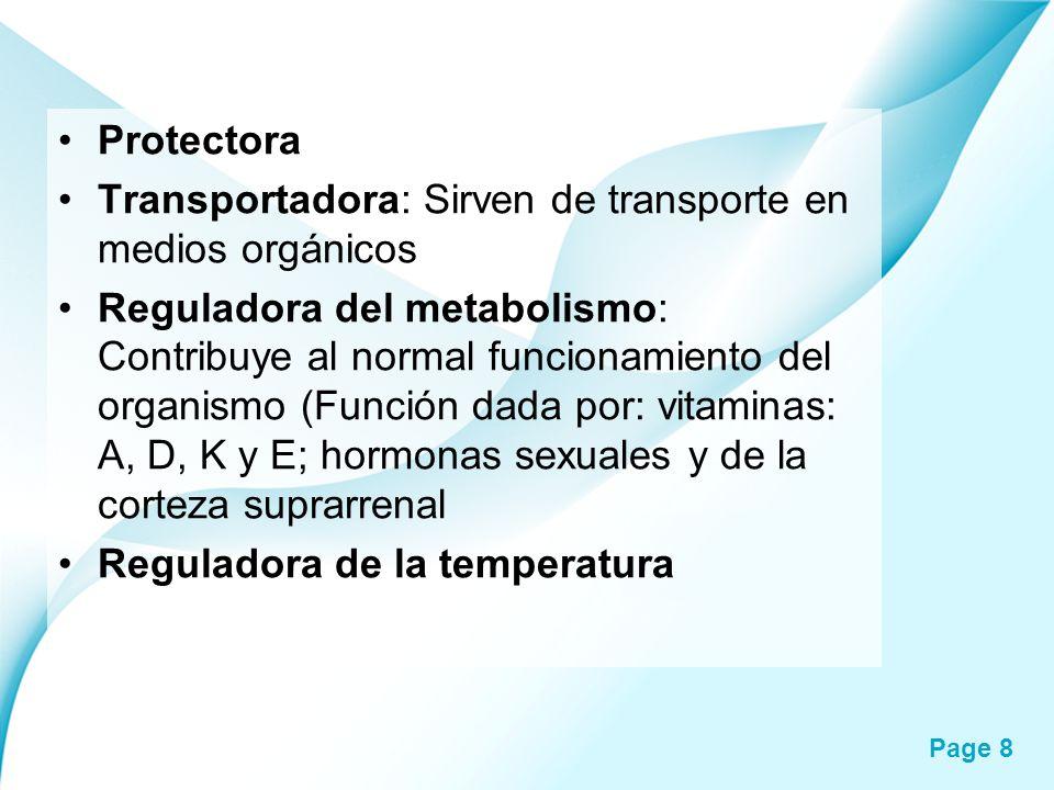 Protectora Transportadora: Sirven de transporte en medios orgánicos.