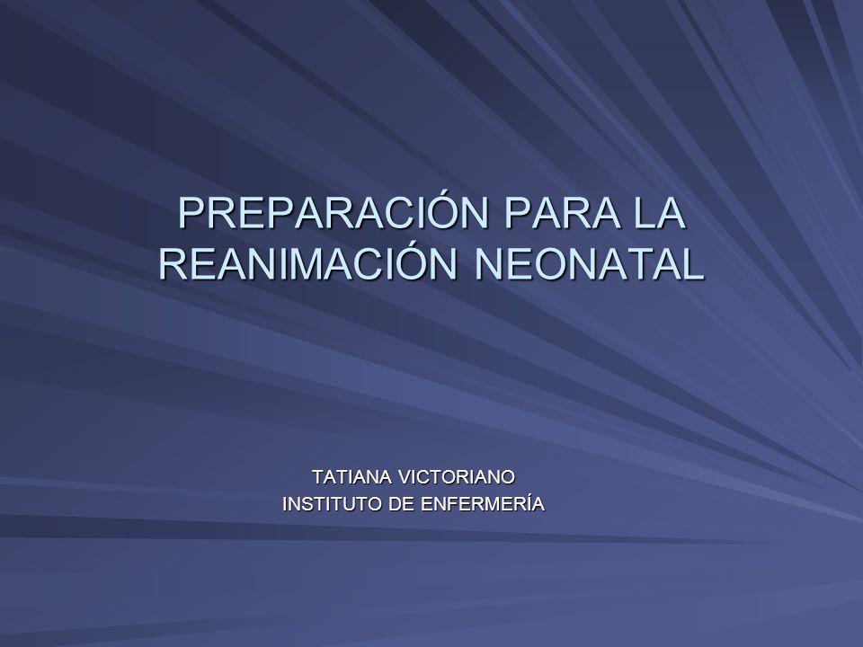 PREPARACIÓN PARA LA REANIMACIÓN NEONATAL