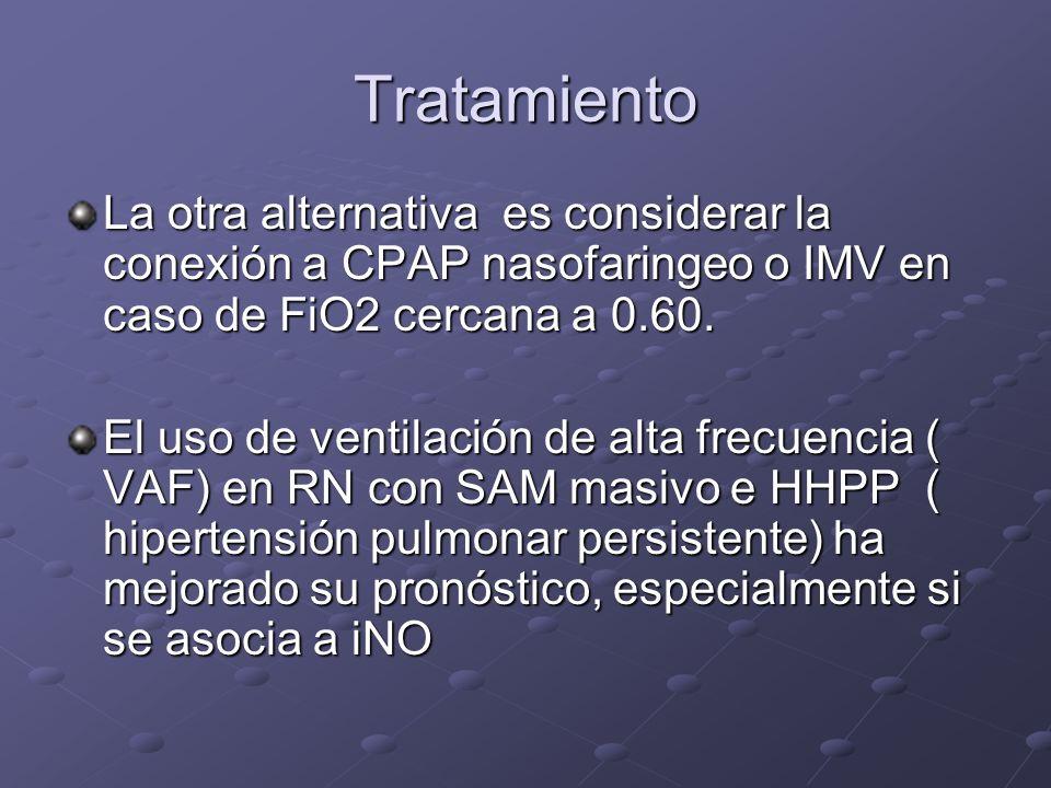 Tratamiento La otra alternativa es considerar la conexión a CPAP nasofaringeo o IMV en caso de FiO2 cercana a 0.60.